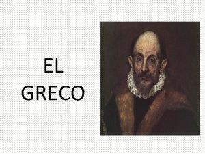 EL GRECO DOMNICOS THEOTOCPOULOS Conocido como El Greco