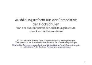 Ausbildungsreform aus der Perspektive der Hochschulen Von der