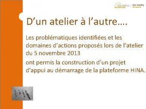 Dun atelier lautre Les problmatiques identifies et les