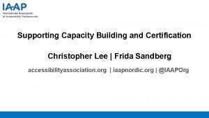 Supporting Capacity Building and Certification Christopher Lee Frida