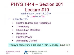 PHYS 1444 Section 001 Lecture 10 Wednesday June