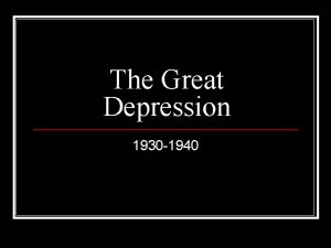 The Great Depression 1930 1940 Causes of the