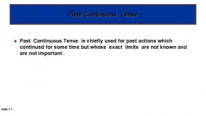 Past Continuous Tense l Slide 1 1 Past