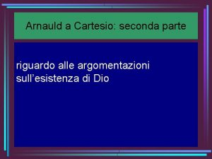 Arnauld a Cartesio seconda parte riguardo alle argomentazioni