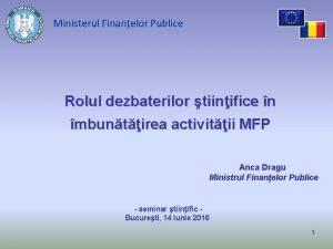 Ministerul Finanelor Publice Rolul dezbaterilor tiinifice n mbuntirea