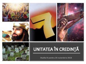 UNITATEA N CREDIN Studiul 8 pentru 24 noiembrie