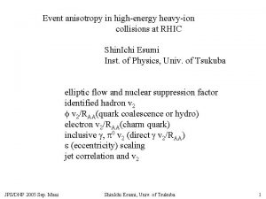 Event anisotropy in highenergy heavyion collisions at RHIC