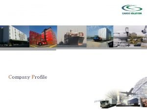 Company Profile CONTENTS 1 Company Profile 2 Freight