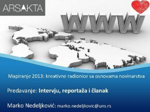 Mapiranje 2013 kreativne radionice sa osnovama novinarstva Predavanje