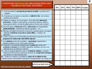 CUESTIONARIO DE EVALUACION INDICADOR DE RESULTADOS SATISFACCION DEL