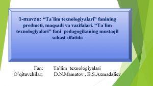 1 mavzu Talim texnologiyalari fanining predmeti maqsadi va