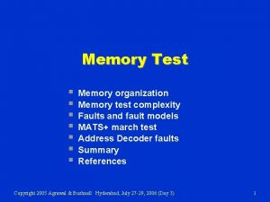 Memory Test Memory organization Memory test complexity Faults