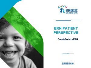 ERN PATIENT PERSPECTIVE Craniofacial e PAG Craniofacial ERN