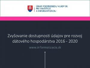 Zvyovanie dostupnosti dajov pre rozvoj dtovho hospodrstva 2016