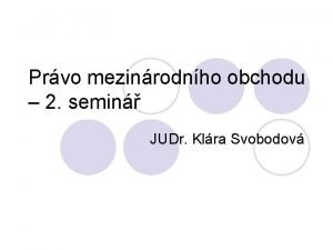 Prvo mezinrodnho obchodu 2 semin JUDr Klra Svobodov