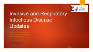 Invasive and Respiratory Infectious Disease Updates ELC EPIDEMIOLOGY