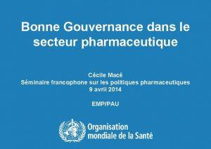 Bonne Gouvernance dans le secteur pharmaceutique Ccile Mac