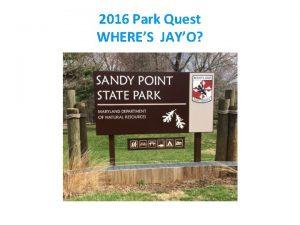 2016 Park Quest WHERES JAYO Park Quest 2016