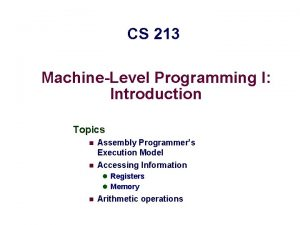 CS 213 MachineLevel Programming I Introduction Topics n