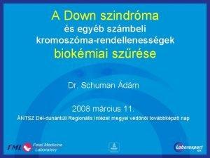 A Down szindrma s egyb szmbeli kromoszmarendellenessgek biokmiai