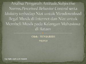 Analisa Pengaruh Attitude Subjective Norms Perceived Behavior Control