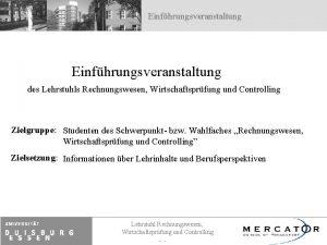Einfhrungsveranstaltung des Lehrstuhls Rechnungswesen Wirtschaftsprfung und Controlling Zielgruppe
