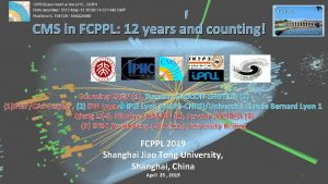 CMS in FCPPL 12 years and counting Guoming