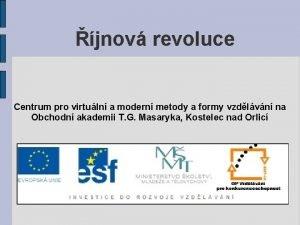 jnov revoluce Centrum pro virtuln a modern metody