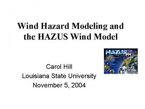 Wind Hazard Modeling and the HAZUS Wind Model