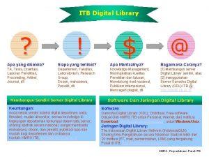 ITB Digital Library Apa yang dikelola Siapa yang