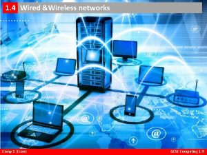 Virtual Networks 1 4 f Wired Wireless networks