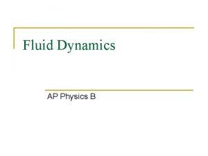 Fluid Dynamics AP Physics B Fluid Flow Up