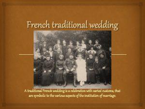 French traditional wedding A traditional French wedding is