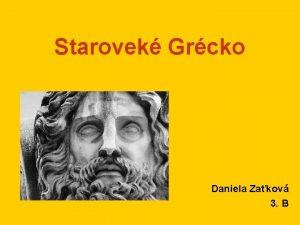 Starovek Grcko Daniela Zakov 3 B Starovek Grcko