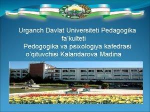 Urganch Davlat Universiteti Pedagogika fakulteti Pedogogika va psixologiya