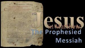 in Matthew The Prophesied Messiah Author Levi Matthew