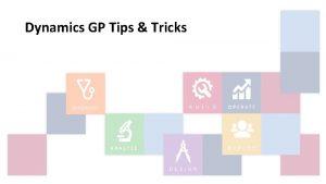 Dynamics GP Tips Tricks Dynamics GP Tips Tricks