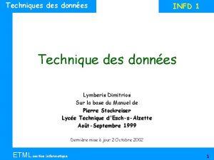 Techniques donnes INFD 1 Technique des donnes Lymberis