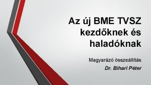 Az j BME TVSZ kezdknek s haladknak Magyarz