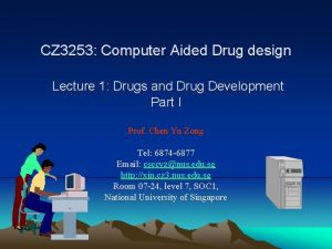 CZ 3253 Computer Aided Drug design Lecture 1