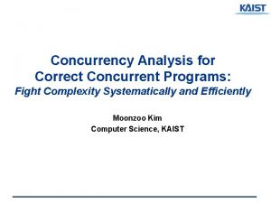 Concurrency Analysis for Correct Concurrent Programs Fight Complexity