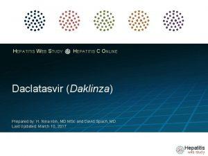 HEPATITIS WEB STUDY HEPATITIS C ONLINE Daclatasvir Daklinza