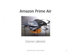 Amazon Prime Air Carson Labrado Amazon Prime Air