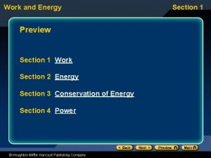 Work and Energy Preview Section 1 Work Section