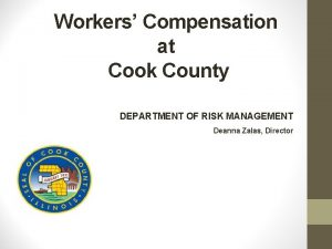 Workers Compensation at Cook County DEPARTMENT OF RISK