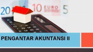 PENGANTAR AKUNTANSI II ALLPPT com Free Power Point