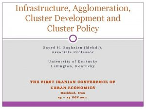 Infrastructure Agglomeration Cluster Development and Cluster Policy Sayed