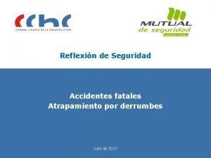 Reflexin de Seguridad Accidentes fatales Atrapamiento por derrumbes