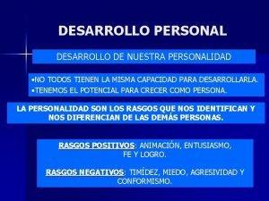 DESARROLLO PERSONAL DESARROLLO DE NUESTRA PERSONALIDAD NO TODOS