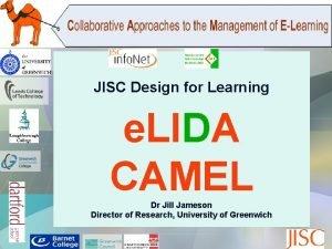 JISC Design for Learning e LIDA CAMEL Dr